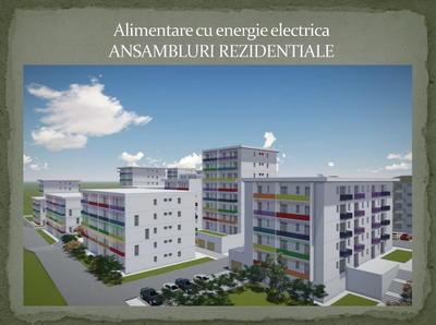 Alimentare cu energie electrica ANSAMBLURI REZIDENTIALE